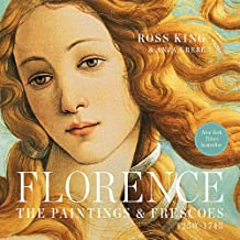 Image for Florence: The Paintings and Frescoes in the City that Invented Art, 1250-1743
