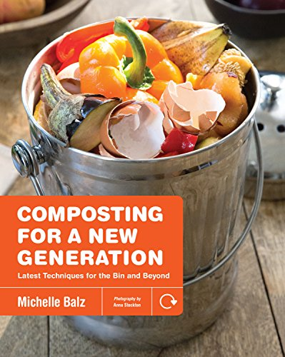 Image for Composting for a New Generation: Latest Techniques for the Bin and Beyond