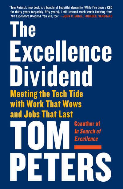 Image for Excellence Dividend: Meeting the Tech Tide with Work That Wows and Jobs That Last