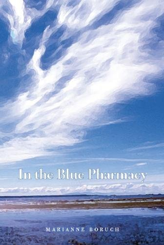 Image for In the Blue Pharmacy: Essays on Poetry and Other Transformations