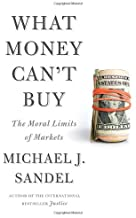 Image for What Money Can't Buy: The Moral Limits of Markets