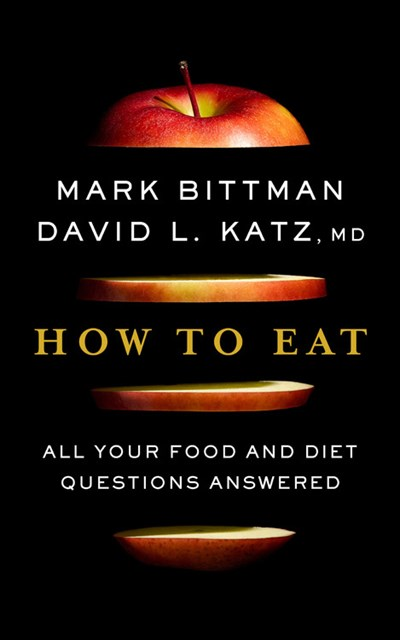 Image for How to Eat: All Your Food and Diet Questions Answered