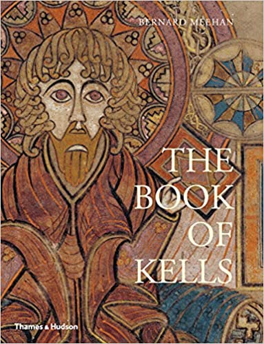 Image for Book of Kells: An Illustrated Introduction to the Manuscript in Trinity College Dublin