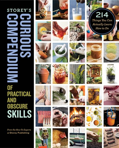 Image for Storey's Curious Compendium of Practical and Obscure Skills: 214 Things You Can Actually Learn How to Do