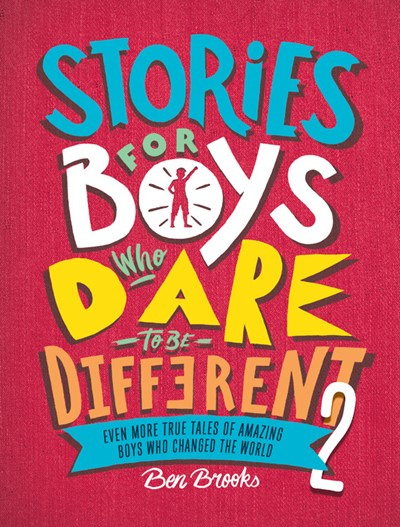 Image for Stories for Boys Who Dare to Be Different 2: Even More True Tales of Amazing Boys Who Changed the World
