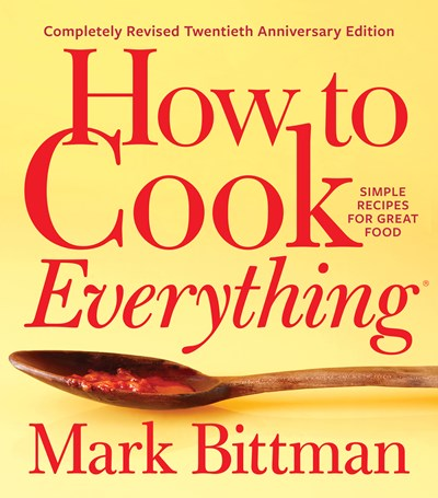Image for How to Cook Everything: Completely Revised Twentieth Anniversary Edition: Simple Recipes for Great Food