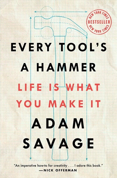 Image for Every Tool's a Hammer: Life Is What You Make It