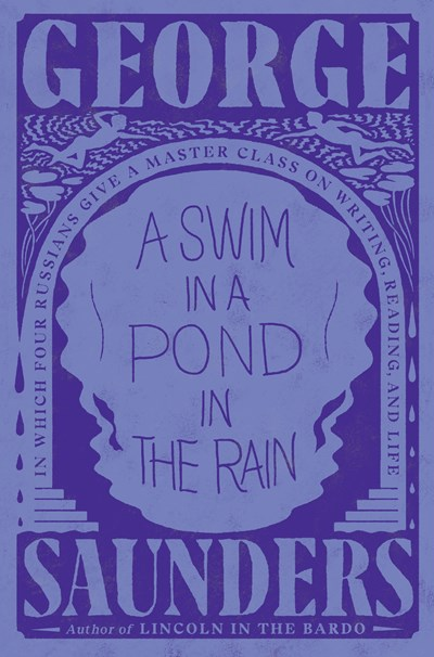 Image for Swim in a Pond in the Rain: In Which Four Russians Give a Master Class on Writing, Reading, and Life